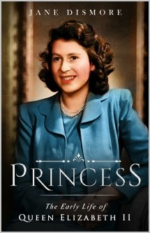 Princess  The Early Life of Queen Elizabeth II